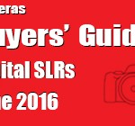 Buyers' Guide – Digital SLRs – June 2016