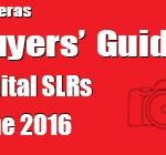 Buyers' Guide – Digital SLRs – June 2016