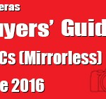 Buyers' Guide  – ILCCs (Mirror less) – June 2016